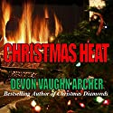 Christmas Heat Audiobook by Devon Vaughn Archer Narrated by Kathy Bell Denton