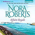 Affaire Royale: Cordina's Royal Family, Book 1 (       UNABRIDGED) by Nora Roberts Narrated by Susan Ericksen