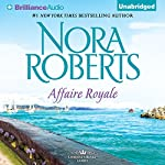 Affaire Royale: Cordina's Royal Family, Book 1 | Nora Roberts