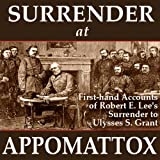 img - for Surrender at Appomattox: First-hand Accounts of Robert E. Lee's Surrender to Ulysses S. Grant book / textbook / text book