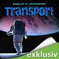 Transport (Transport 1) Hörbuch von Phillip P. Peterson Gesprochen von: Heiko Grauel