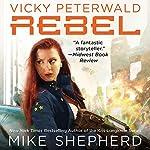 Rebel: Vicky Peterwald, Book 3   Mike Shepherd