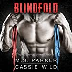 Blindfold Complete Series | M. S. Parker,Cassie Wild