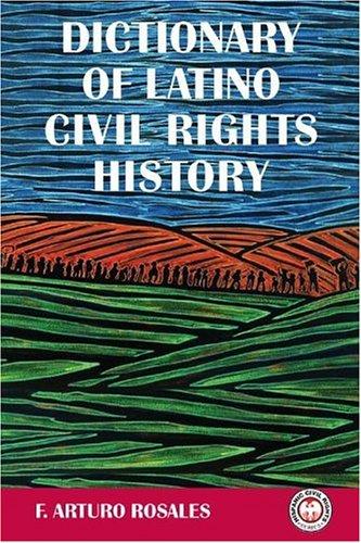 Dictionary of Latino Civil Rights History (Hispanic Civil Rights)