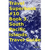Travel Superbook #10 Book 3. South Pacific Islands Travel Guide
