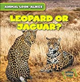 img - for Leopard or Jaguar? (Animal Look-Alikes) book / textbook / text book
