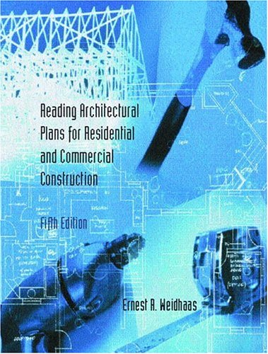 Reading Architectural Plans: For Residential and Commercial Construction, 5th Edition - Spiral Bound - Prentice Hall - 0130406384 - ISBN:0130406384