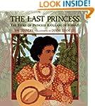 The Last Princess: The Story of Princ...