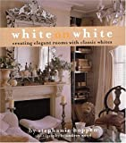 White on White: Creating Elegant Rooms with Classic Whites