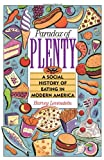Paradox of Plenty: A Social History of Eating in Modern America (0195089189) by Harvey Levenstein