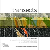 Transects: 100 Years of Landscape Architecture and Regional Planning at the School of Design of the University of Pennsylvania