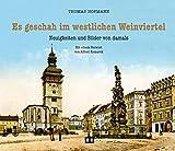 Es geschah im westlichen Weinviertel: Neuigkeiten und Bilder von damals