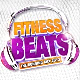 Fitness Beats - The Running Mix 2013 [Explicit]