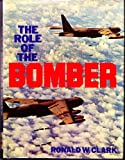 The Role of the Bomber (0091305004) by CLARK, RONALD W.