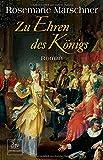 Zu Ehren des Königs: Roman (dtv premium)