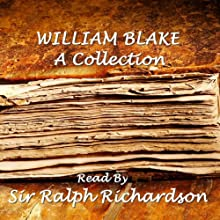 William Blake: A Collection (       UNABRIDGED) by Blake William Narrated by Ralph Richardson