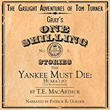 The Yankee Must Die: Huaka'i Po: The Nightmarchers, Book 1 (       UNABRIDGED) by T. E. MacArthur Narrated by Patrick R. Golden
