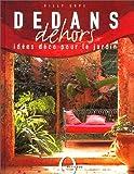 echange, troc Gilly Love - Dedans, dehors : Idées déco pour le jardin