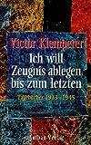Ich will Zeugnis ablegen bis zum letzten, Tagebücher 1933 - 1945 (3351023405) by Victor Klemperer