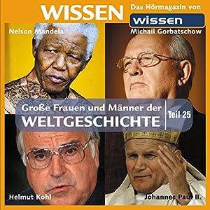 Große Frauen und Männer der Weltgeschichte (Teil 25) Hörbuch