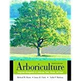 Arboriculture: Integrated Management of Landscape Trees, Shrubs, and Vines (4th Edition) 4th (fourth) Edition...