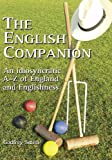 The English Companion: An Idiosyncratic A-Z of England and Englishness
