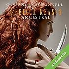 Ancestral (Rebecca Kean 4) | Livre audio Auteur(s) : Cassandra O'Donnell Narrateur(s) : Caroline Klaus