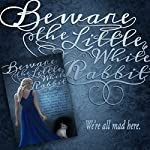 Beware the Little White Rabbit | Shannon Delany,Judith Graves