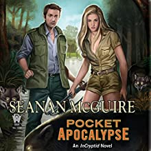 Pocket Apocalypse: InCryptid, Book 4 (       UNABRIDGED) by Seanan McGuire Narrated by Ray Porter