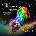 The Story Road (       UNABRIDGED) by Blaze Ward Narrated by Matt Weight