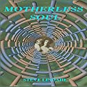 Motherless Soul Audiobook by Steve Lindahl Narrated by Michelle Haynes