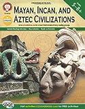 Mayan, Incan, and Aztec Civilizations, Grades 5 - 8 (World History)