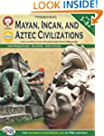 Mayan, Incan, and Aztec Civilizations...