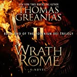 Wrath of Rome: Dominium Dei, Book 2 (       UNABRIDGED) by Thomas Greanias Narrated by Thomas Greanias