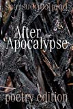 After the Apocalypse (poetry edition): 2012 Scars Publications poetry Collection book