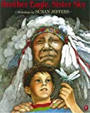 Brother Eagle, Sister Sky: A Message from Chief Seattle (Picture Puffin) (014054514X) by Jeffers, Susan