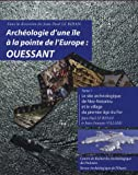 Archologie d'une le  la pointe de l'Europe : Ouessant : Tome 1 : le site archologique de Mez-Notariou et le village du premier ge du Fer