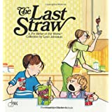 The Last Straw: A For Better or For Worse Collection ~ Lynn Johnston