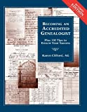 img - for Becoming an Accredited Genealogist: Plus 100 Tips to Ensure Your Success, Revised Edition book / textbook / text book
