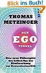 Der Ego-Tunnel: Eine neue Philosophie...