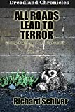 img - for All Roads Lead To Terror (Dead End Chronicles) (Volume 1) book / textbook / text book