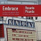 Embrace: A Church Plant That Broke All the Rules Hörbuch von Rosario Picardo Gesprochen von: John Lewis