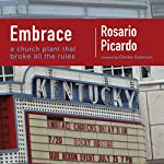 Embrace: A Church Plant That Broke All the Rules | Rosario Picardo