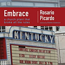 Embrace: A Church Plant That Broke All the Rules Audiobook by Rosario Picardo Narrated by John Lewis