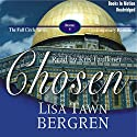 Chosen: Full Circle Series #5 Audiobook by Lisa Tawn Bergren Narrated by Kris Faulkner