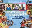 Histoire d'enfants des cinq continents