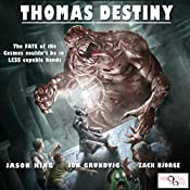 Thomas Destiny | [Jason King, Jon Grundvig]