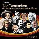 Die Deutschen. Große Personen unserer Geschichte Hörbuch von  div. Gesprochen von: Achim Höppner