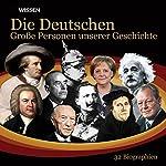 Die Deutschen. Große Personen unserer Geschichte |  div.