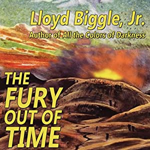 The Fury Out of Time | [Lloyd Biggle, Jr.]